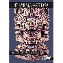 El arma azteca