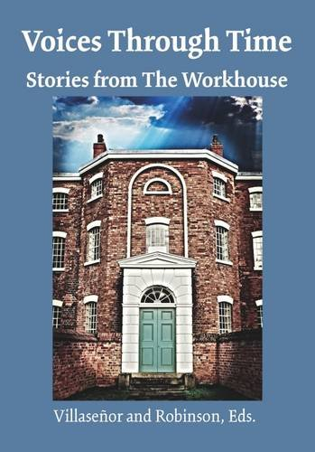 Voices Through Time: Stories from the Workhouse