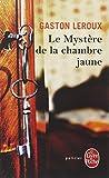 Le mystère de la chambre jaune | Leroux, Gaston (1868-1927,). Auteur