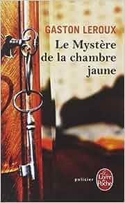 Le myst re de la chambre jaune gaston leroux livres - Mystere de la chambre jaune ...