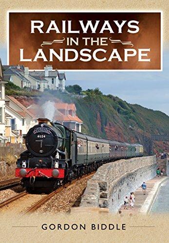 Railways in the Landscape by Gordon Biddle (2016-06-30)