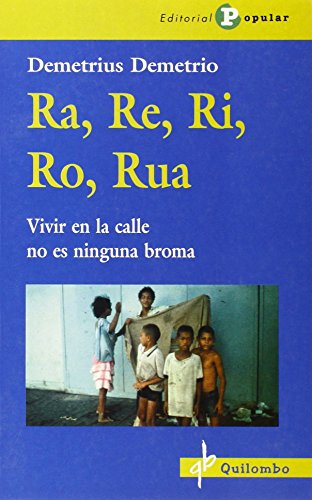 Ra, Re, Ri, Ro, Rua: Vivir en la calle no es ningu...