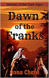 Dawn of the Franks: The story of Basina of Thuringia (Women of the Dark Ages Book 6)