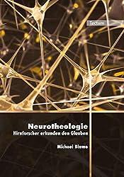 Neurotheologie - Hirnforscher erkunden den Glauben