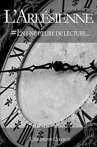 En une heure de lecture: Recueil collectif par Ségolène Roudot
