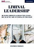 Liminal Leadership: Building bridges across the chaos... because we're standing on the edge