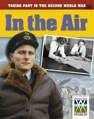 In the Air (Taking Part in the Second World War) by Ann Kramer (2011-11-24)