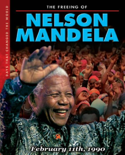 The freeing of Nelson Mandela : February 1990.