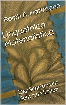Linguethica Materialistica: Der Schritt vom Sein zum Sollen