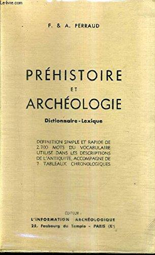 Préhistoire et Archéologie Dictionnaire-Lexique par F. & A. PERRAUD