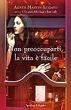 Non preoccuparti, la vita è facile (Italian Edition) - Format Kindle - 9788820097097 - 9,99 €