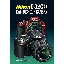 Nikon D3200: Das Buch zur Kamera