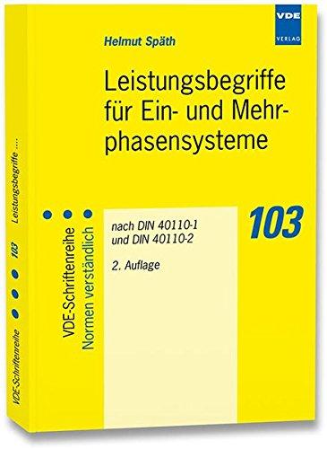 Leistungsbegriffe für Ein- und Mehrphasensysteme nach DIN 40110-1 und DIN 40110-2 (VDE-Schriftenreihe - Normen verständlich)