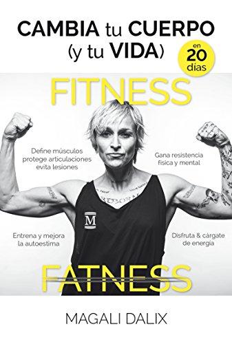 Cambia tu cuerpo (y tu vida) en 20 días (Deporte) por Magali Dalix