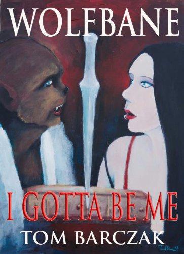 Wolfbane - I gotta be me (English Edition)