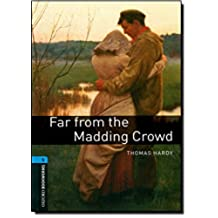Oxford Bookworms Library: Level 5:: Far from the Madding Crowd: 1800 Headwords (Oxford Bookworms ELT)