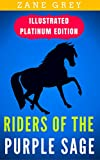 Image de Riders Of The Purple Sage: Illustrated Platinum Edition (Free Audiobook Included
