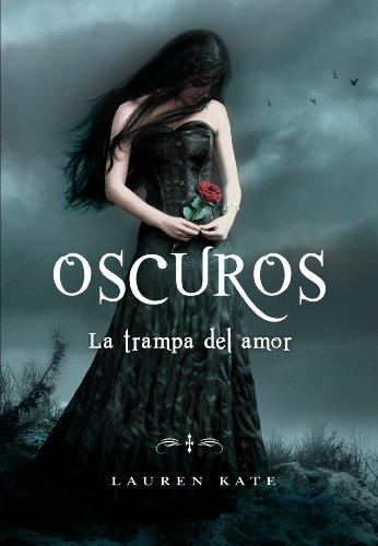 La trampa del amor (Oscuros 3) (Spanish Edition)