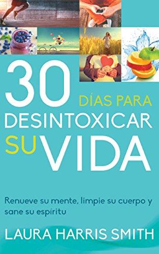 30 Días para desintoxicar su vida