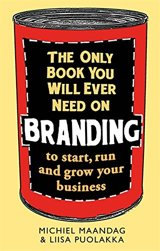 the-only-book-you-will-ever-need-on-branding-to-start-run-and-grow-your-business
