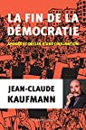 La fin de la démocratie par Kaufmann