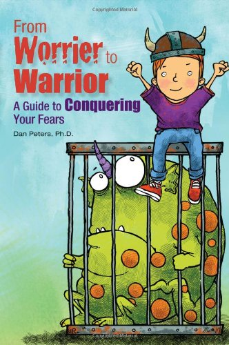 From Worrier to Warrior: A Guide to Conquering Your Fears por Dan Peters