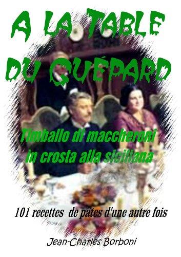 a-la-table-du-gupard-timballo-di-maccheroni-in-crosta-alla-siciliana-101-recettes-de-ptes-d-39-une-autre-fois-t-4