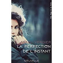 La perfection de l'instant [Nouvelle]