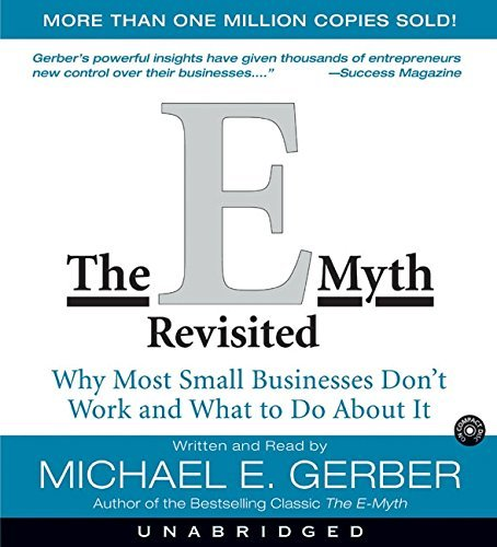 The E-Myth Revisited CD : Why Most Small Businesses Don't Work and What to do about it by Michael E. Gerber (2004-06-01)