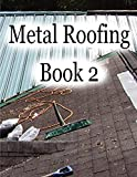 This is book 2 in a series on how to install a metal roof on a residential home.  Book 2 dives deeper into the actual process of installation of the metal roof.