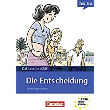 A2-B1 - Die Entscheidung: Lektüre als E-Book (Lextra - Deutsch als Fremdsprache - Lektüren)