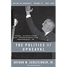 The Age of Roosevelt: The Politics of Upheaval 1933-1936 Vol 3: 1935-1936, the Age of Roosevelt