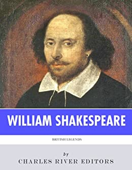 The life and legacy of william shakespeare essay