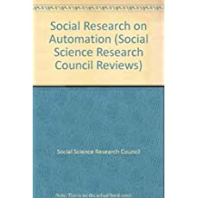 Social Research on Automation (Social Science Research Council Reviews)