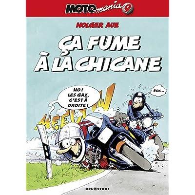 Motomania, Tome 9 : Ca fume à la chicane
