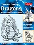 Art of Drawing Dragons, Mythological Beasts, and Fantasy Creatures: Discover Step-by-step Techniques for Drawing Fantastic Creatures of Folklore and Legend (Collectors)