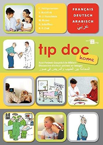 tıp doc home: Arzt-Patient-Gespräch in Bildern. Arabisch-Französisch-Deutsch (tıp doc / Arzt-Patient-Gespräch in Bildern)