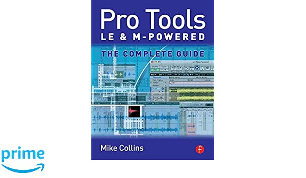 pro tools le and m powered the complete guide amazon co uk mike rh amazon co uk pro tools user manual pro tools 12 user guide