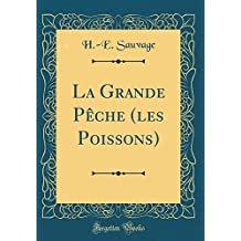La Grande P'Che (Les Poissons) (Classic Reprint)