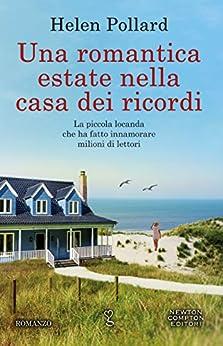 Una romantica estate nella casa dei ricordi (La serie dei ricordi perduti Vol. 3) di [Pollard, Helen]