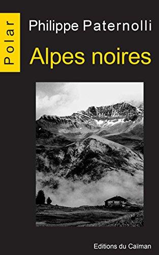 Alpes noires: Enquête en Savoie (Polars)