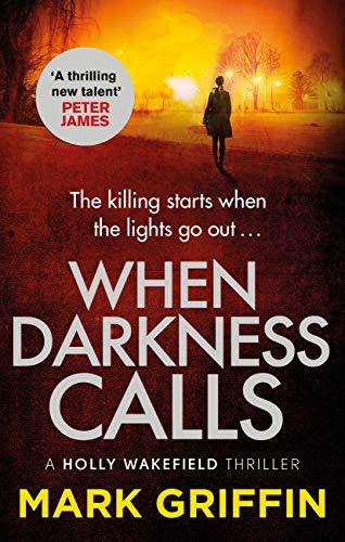 When Darkness Calls: A dark and twisty serial killer thriller (A Holly Wakefield thriller) (English Edition)