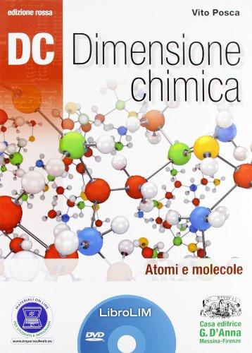 Dc. Dimensione chimica. Atomi e molecole. Ediz. rossaLIM. Per le Scuole superiori. Con espansione online. Con libro