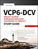 VCP6-DCV VMware Certified Professional-Data Center Virtualization on vSphere 6 Study Guide: Exam 2V0 - 621