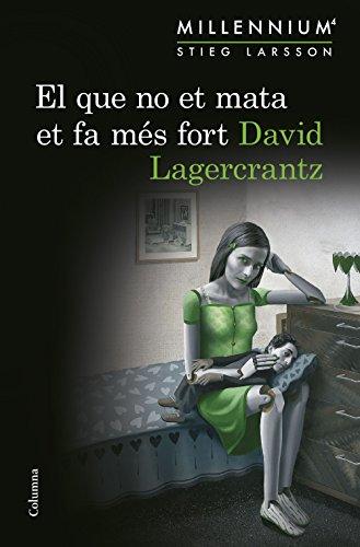 El que no et mata et fa més fort (Sèrie Millennium 4) (Catalan Edition)