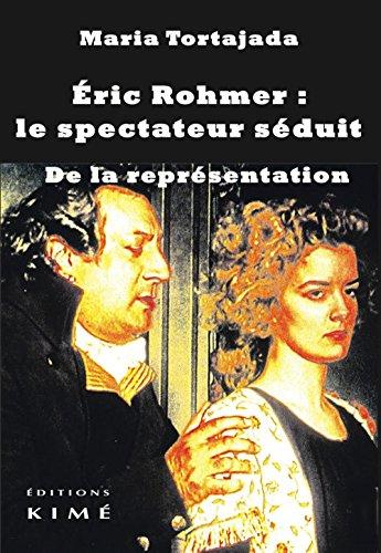 Eric Rohmer : le spectateur séduit : De la représentation par