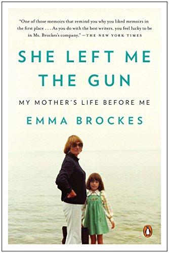 She Left Me the Gun: My Mother's Life Before Me por Emma Brockes