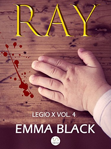 Ray: Legio X vol. 4