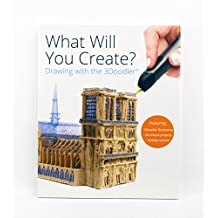 """3Doodler""""What Will You Create?"""" Project Book"""