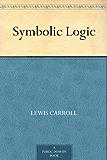 Symbolic Logic (English Edition)
